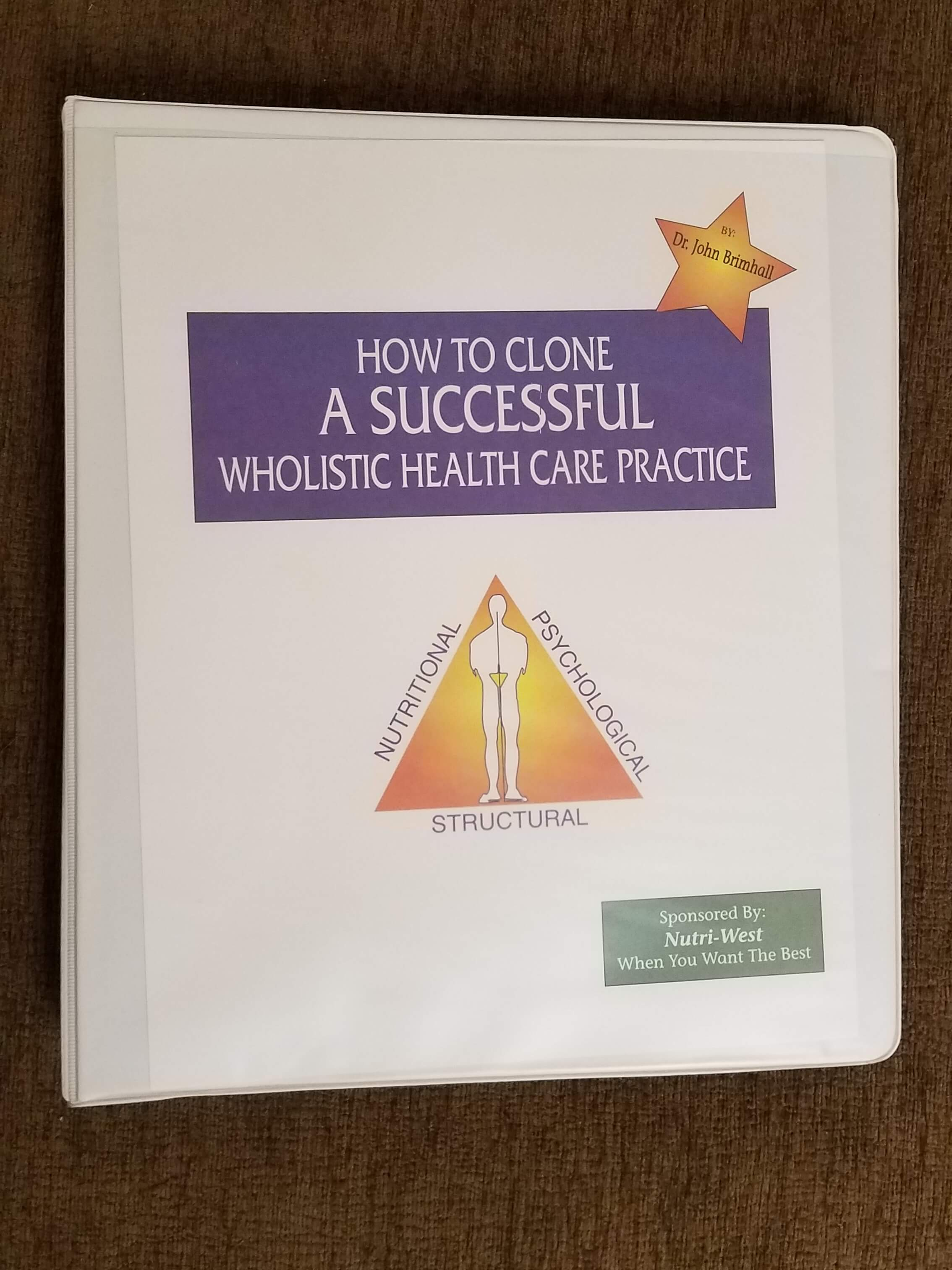 How to Clone a Successful Wholistic Health Care Practice by Dr. Brimhall