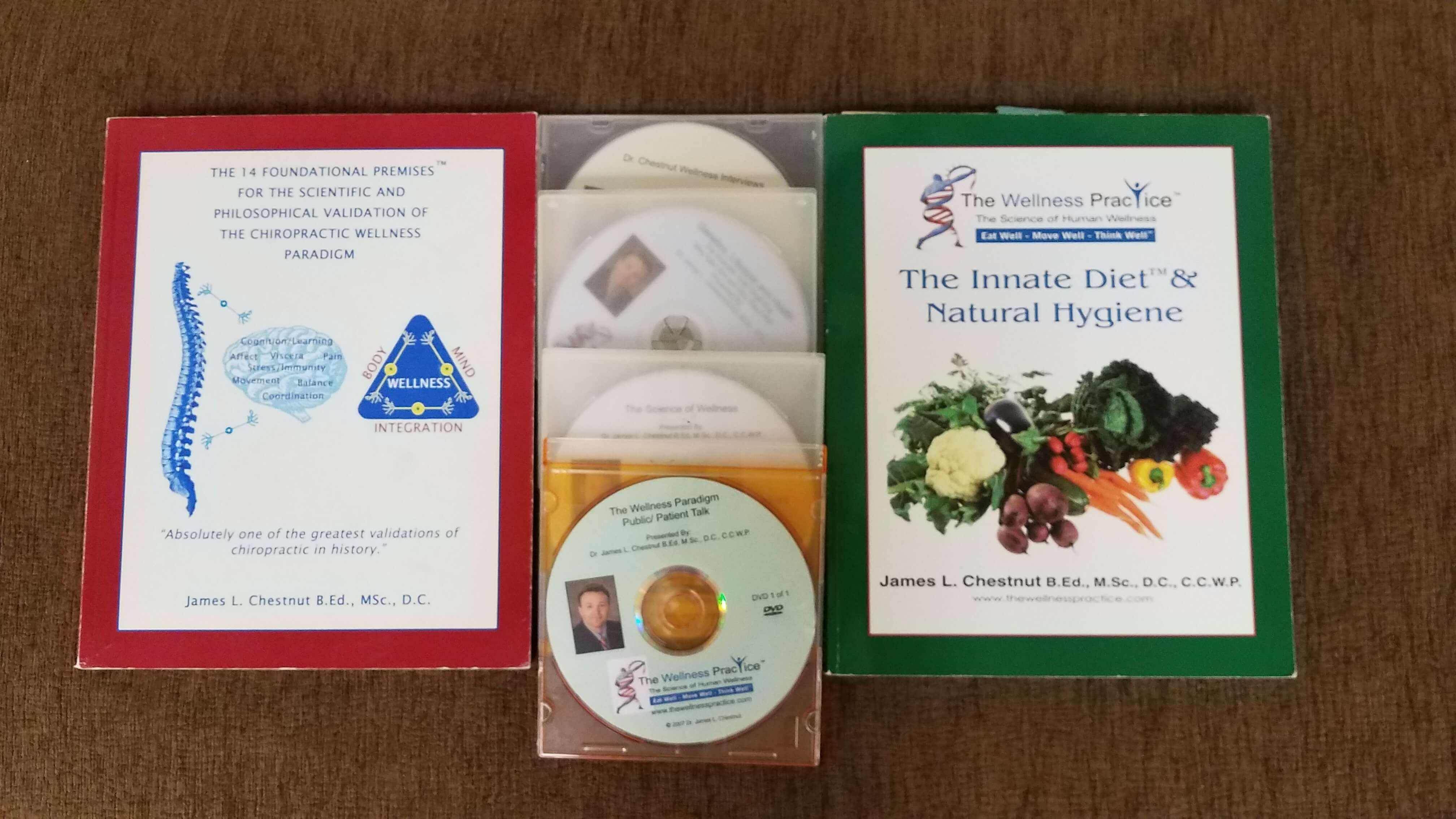 The Wellness Practice Materials by James L. Chestnut B. Ed. MSc., D.C.
