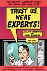 Trust Us, We're Experts : How Industry Manipulates Science and Gambles With Your Future
