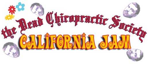Dead Chiropractic Society California Jam